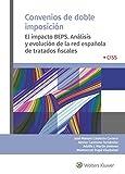 Convenios de doble imposición. El impacto BEPS. Análisis y evolución de la red e: El impacto BEPS. Análisis y evolución de la red española de tratados fiscales
