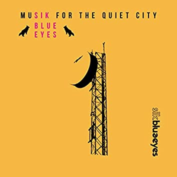 Musik for the Quiet City