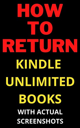 How to Return Kindle Unlimited Books In less than 30 seconds With actual screenshots (kindle short read guides Book 1) (English Edition)