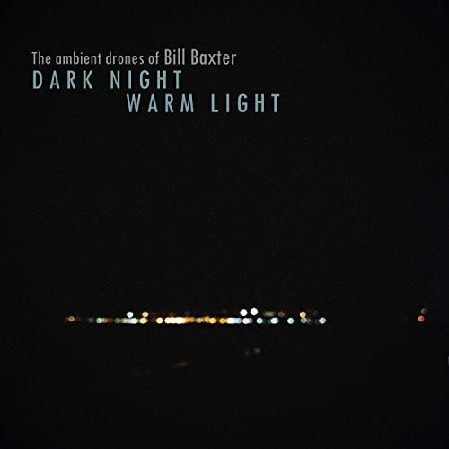 The Ambient Drones of Bill Baxter