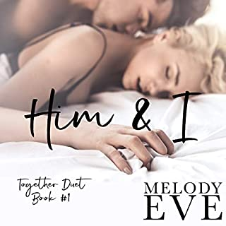 Him and I     Together Duet, Book One              By:                                                                                                                                 Melody Eve                               Narrated by:                                                                                                                                 Sarah Puckett                      Length: 6 hrs and 40 mins     5 ratings     Overall 3.2