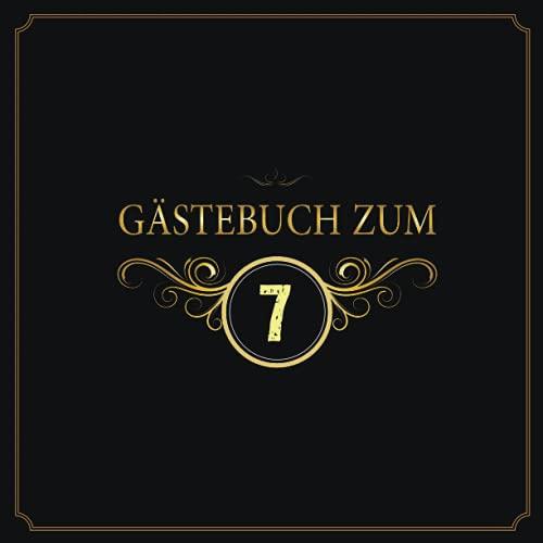 Gästebuch: Zum 7. Geburtstag, Edles Cover in Schwarz & Gold, für 7 Gäste, für geschriebene...