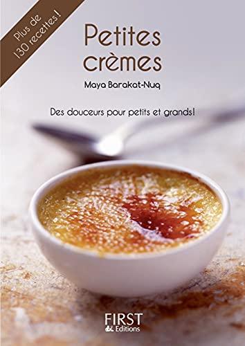 PETITES CREMES. Plus de 130 recettes. Des douceurs pour les petits et grands (French Edition)