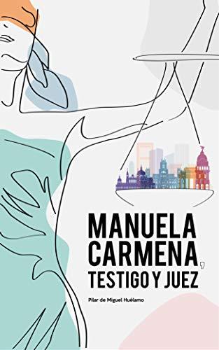MANUELA CARMENA, TESTIGO Y JUEZ