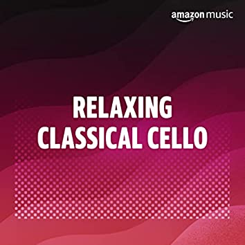 Relaxing Classical Cello