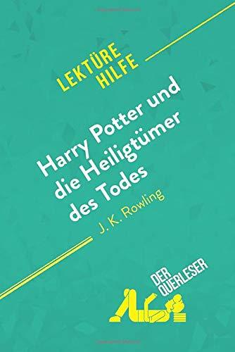Harry Potter und die Heiligtümer des Todes von J. K. Rowling (Lektürehilfe): Detaillierte Zusammenfassung, Personenanalyse und Interpretation