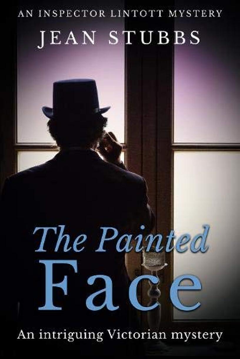 おそらく遅れ処理The Painted Face: An intriguing Victorian mystery (Inspector Lintott Mysteries)