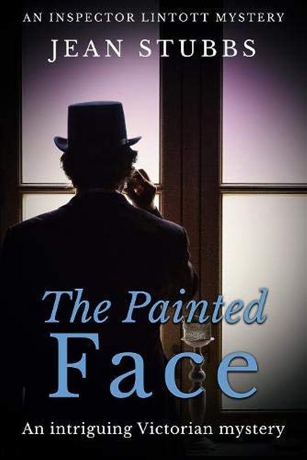 株式会社畝間非公式The Painted Face: An intriguing Victorian mystery (Inspector Lintott Mysteries)