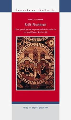 Stift Fischbeck: Eine geistliche Frauengemeinschaft in mehr als tausendjähriger Kontinuität (Schaumburger Studien)