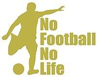 カッティングステッカー No Football No Life (サッカー)・1 約150mmX約195mm ゴールド 金