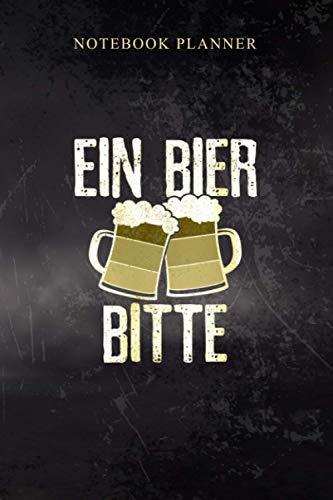 Notebook Planner Womens Funny German Ein Bier Bitte Oktoberfest Beer: Simple, 114 Pages, Cute, 6x9 inch, Diary, Work List, Book, Business