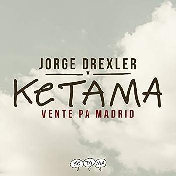 Vente Pa' Madrid