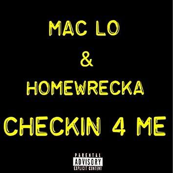 Checkin' 4 Me (feat. Homewrecka)