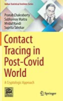 Contact Tracing in Post-Covid World: A Cryptologic Approach (Indian Statistical Institute Series)