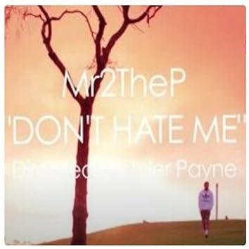 Dont Hate Me (feat. Darren Vegas)