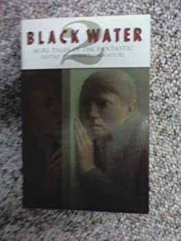 Black Water 2: More Tales of the Fantastic 0886191246 Book Cover
