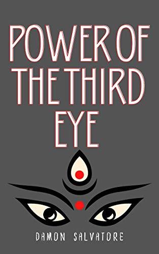 POWER OF THE THIRD EYE: POWER OF THE THIRD EYE DAMON SALVATORE