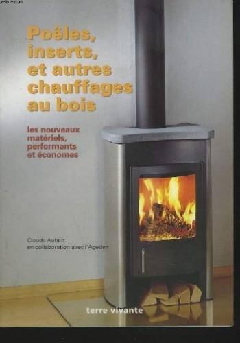 Poêles, inserts et autres chauffages au bois