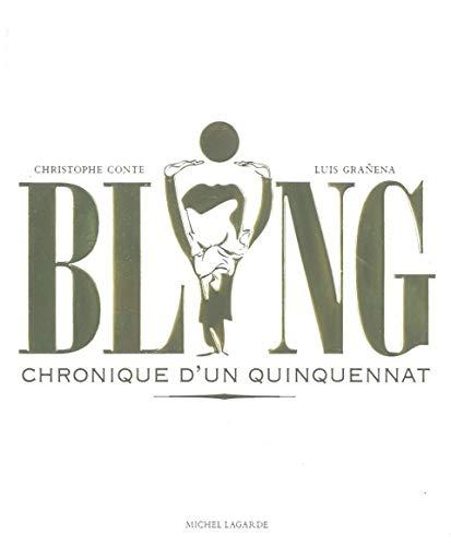 Bling !: Chronique d'un quinquennat