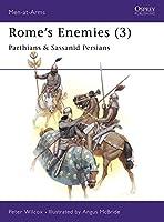 Rome's Enemies (3): Parthians and Sassanid Persians (Men-at-Arms)
