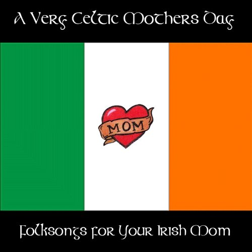 A Very Celtic Mother's Day: Folksongs for Your Irish Mom