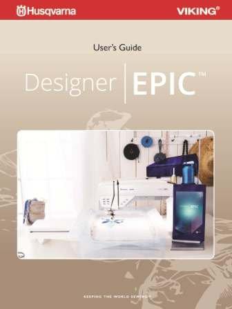 Husqvarna Viking Designer Epic User's Guide COLOR Comb Bound Copy Reprint Of Manual