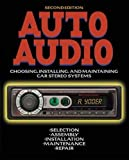 Auto Audio: Choosing, Installing and Maintaining Car Stereo Systems (TAB Electronics Technical Library)