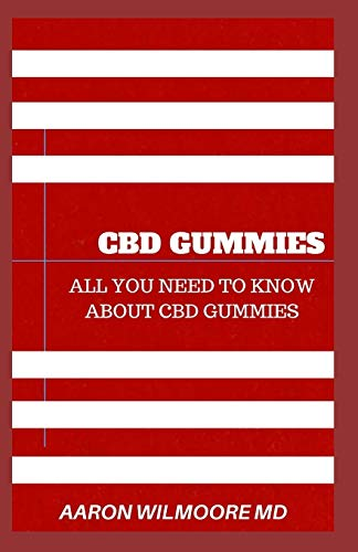 CBD GUMMIES: The comprehensive guide to...