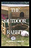 The Outdoor Rabbit: Rabbits require appropriate housing, exercise, socialisation and diet for good welfare.