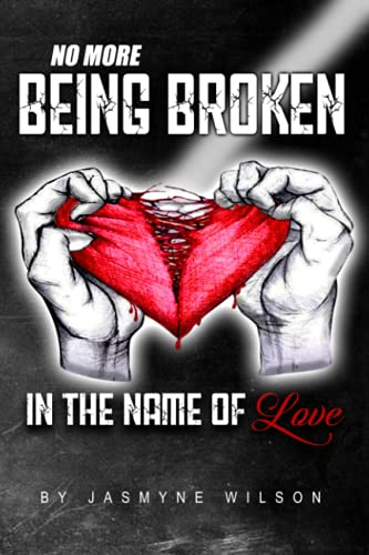 No More Being Broken in the Name of Love