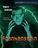 Oxford Playscripts: Frankenstein - Mary Shelley