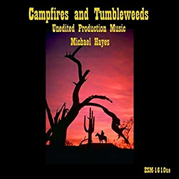 Campfires and Tumbleweeds Unedited Production Music