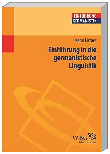 Einführung in die germanistische Linguistik (Einführungen)