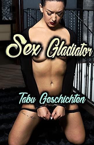 Sex Gladiator (Tabu Sexgeschichten Bücher) (German Edition