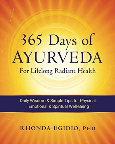 Compare Textbook Prices for 365 Days of Ayurveda for Lifelong Radiant Health: Daily Wisdom & Simple Tips for Physical, Emotional, & Spiritual Well-Being  ISBN 9781707646340 by Egidio, Dr. Rhonda K