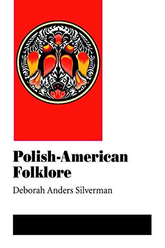 Polish-American Folklore (Folklore and Society)