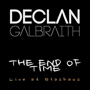 The End of Time (Live At Glashaus)