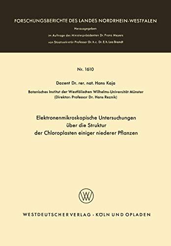 Elektronenmikroskopische Untersuchungen über die Struktur der Chloroplasten einiger niederer Pflanzen (Forschungsberichte des Landes Nordrhein-Westfalen (1610), Band 1610)