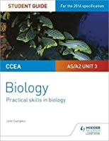 CCEA AS/A2 Unit 3 Biology Student Guide: Practical Skills in Biology