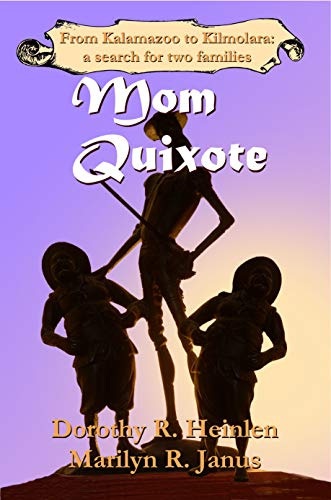Mom Quixote: From Kalamazoo to Kilmolara: a Search for Two Families (English Edition)
