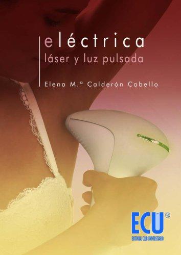 Eléctrica, láser y luz pulsada (Spanish Edition)