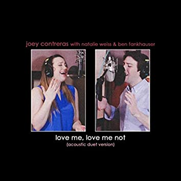Love Me, Love Me Not (Acoustic Duet Version) [feat. Natalie Weiss & Ben Fankhauser]