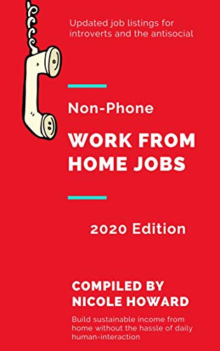 Non-Phone Work From Home Jobs: Updated Job Listings for Introverts and the Antisocial (English Edition)