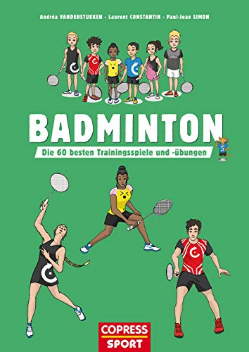Badminton: Die 60 besten Trainingsspiele und -übungen