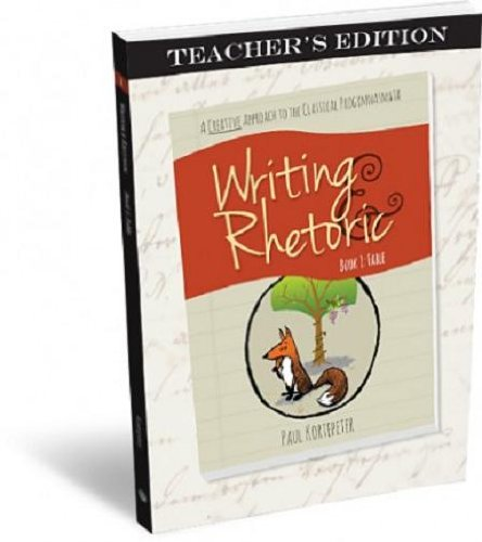 Writing & Rhetoric Book 1: Fable - Teachers Edition - A one semester course for grades 3 or 4 and up