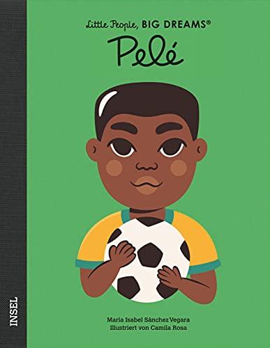 Pelé: Little People, Big Dreams. Deutsche Ausgabe