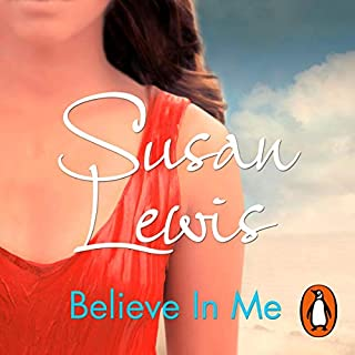 Believe In Me                   By:                                                                                                                                 Susan Lewis                               Narrated by:                                                                                                                                 Julia Franklin                      Length: 11 hrs and 21 mins     21 ratings     Overall 4.3