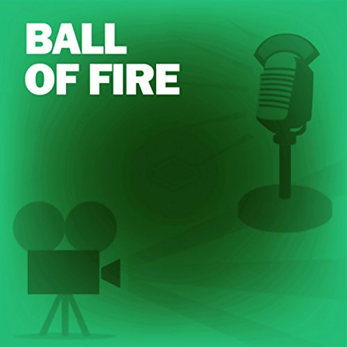 Ball of Fire audiobook cover art