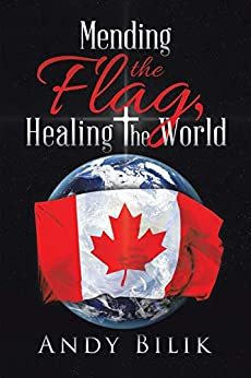 Mending the Flag, Healing the World by [Andy Bilik]