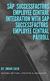 SAP SuccessFactors Employee Central Integration with SAP SuccessFactors Employee Central Payroll: Second Edition: Updated & Enhanced (English Edition)